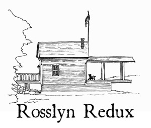 Rosslyn Redux: Reawakening a home, a dream and ourselves